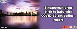 Singaporean gives birth to baby with COVID-19 antibodies – report