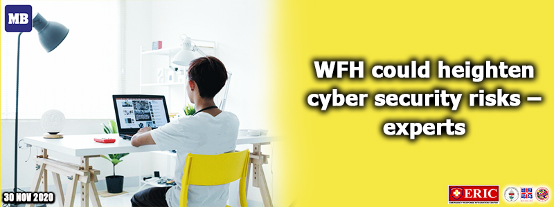 WFH could heighten cyber security risks – experts