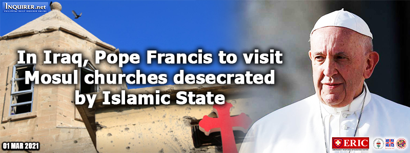 In Iraq, Pope Francis to visit Mosul churches desecrated by Islamic State