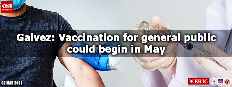 Galvez: Vaccination for general public could begin in May