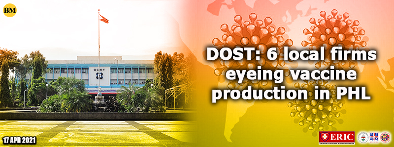 DOST: 6 local firms eyeing vaccine production in PHL