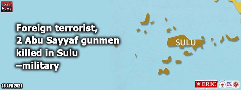 Foreign terrorist, 2 Abu Sayyaf gunmen killed in Sulu –military