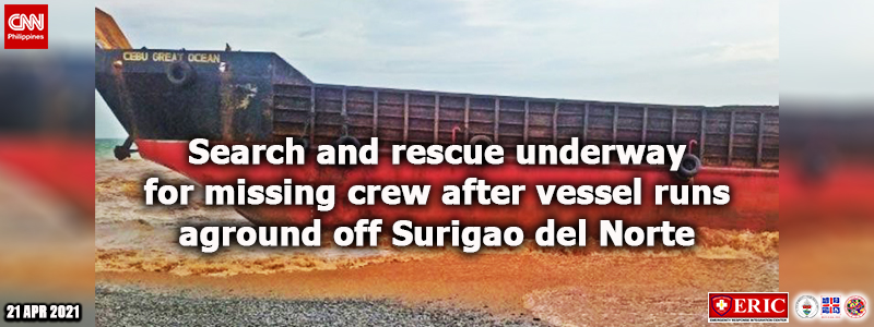 Search and rescue underway for missing crew after vessel runs aground off Surigao del Norte
