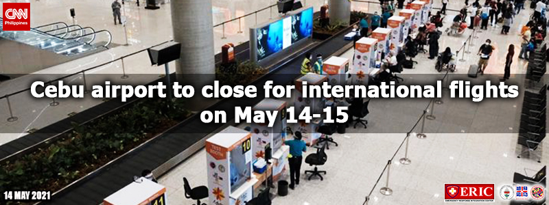 Cebu airport to close for international flights on May 14-15