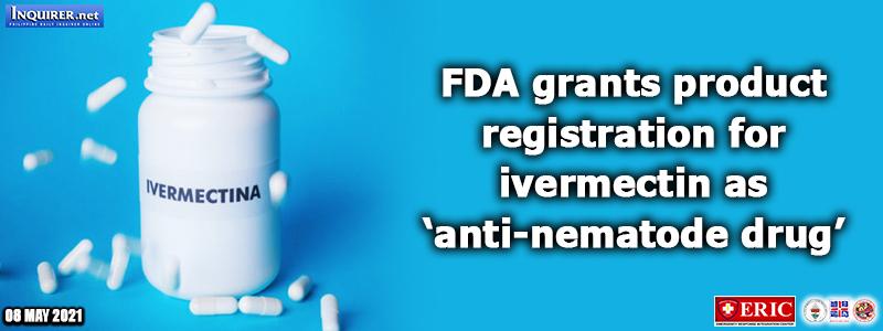 FDA grants product registration for ivermectin as 'anti-nematode drug'