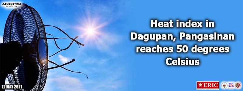Heat index in Dagupan, Pangasinan reaches 50 degrees Celsius