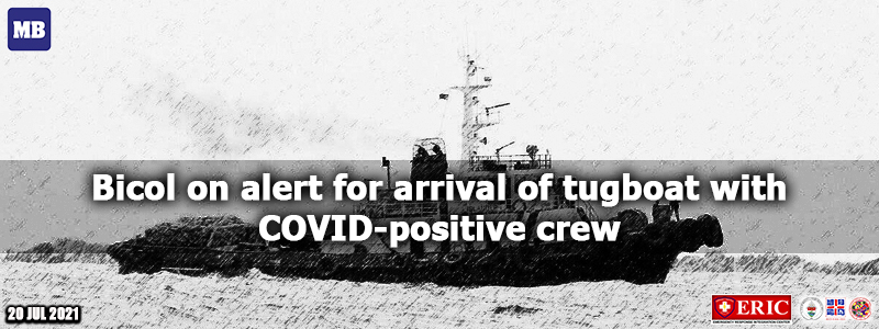 Bicol on alert for arrival of tugboat with COVID-positive crew