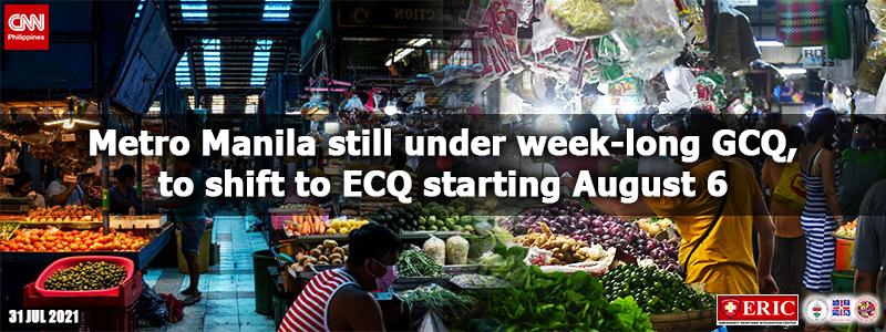 Metro Manila still under week-long GCQ, to shift to ECQ starting August 6