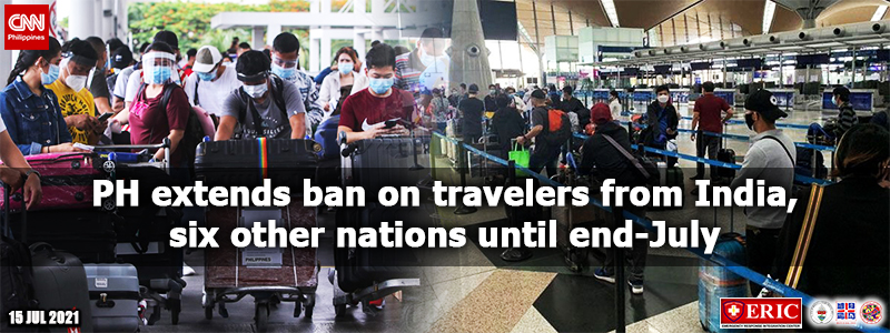PH extends ban on travelers from India, six other nations until end-July