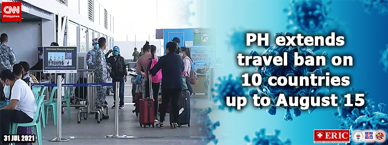 PH extends travel ban on 10 countries up to August 15