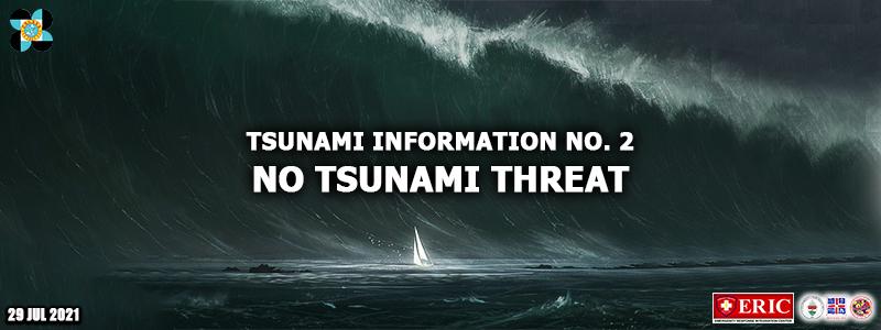 TSUNAMI INFORMATION NO. 2 NO TSUNAMI THREAT