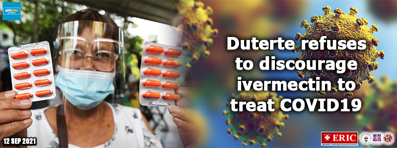 Duterte refuses to discourage ivermectin to treat COVID-19